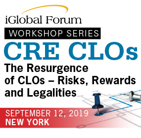 CRE CLOs: The Resurgence of CLOs – Risks, Rewards and Legalities