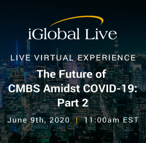 The Future of CMBS Amidst Covid-19 Part 2