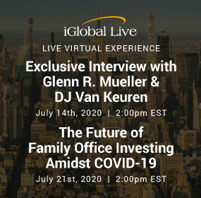 Exclusive Interview with Glenn R. Mueller  |  The Future of Family Office Investing Amidst COVID-19