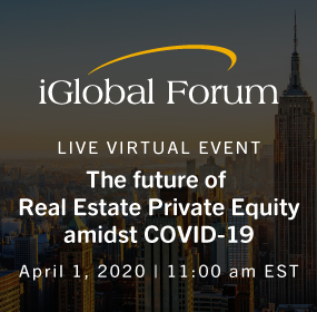 THE FUTURE OF REAL ESTATE PRIVATE EQUITY AMIDST COVID-19