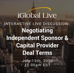 Interactive Live Discussion: Negotiating Independent Sponsor & Capital Provider Deal Terms