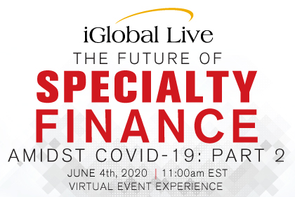THE FUTURE OF SPECIALTY FINANCE AMIDST COVID-19 Part 2
