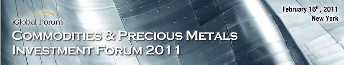 Commodities & Precious Metals Investment Forum 2011