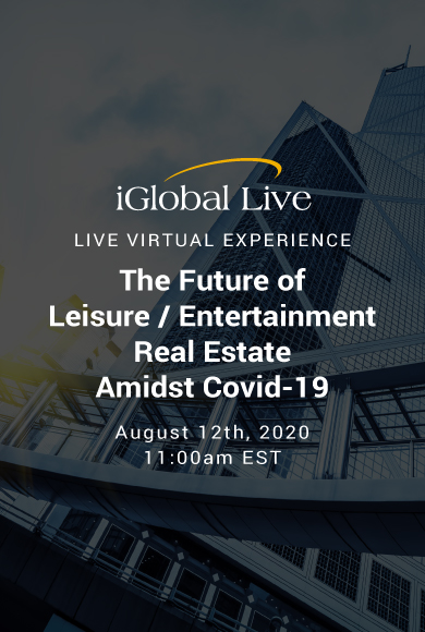 The Future of Leisure / Entertainment Real Estate Amidst COVID-19