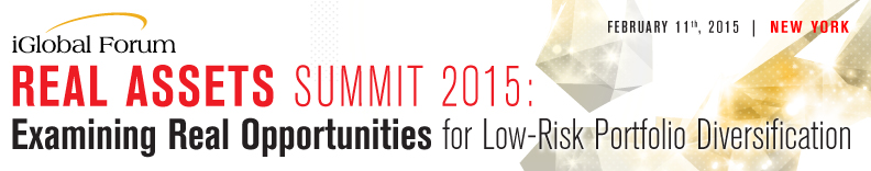 Real Assets Summit 2015: Examining Real Opportunities for Low Risk Portfolio Diversification