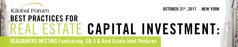 Best Practices for Real Estate Capital Investment: Fundraising, EB-5, and Real Estate Joint Ventures